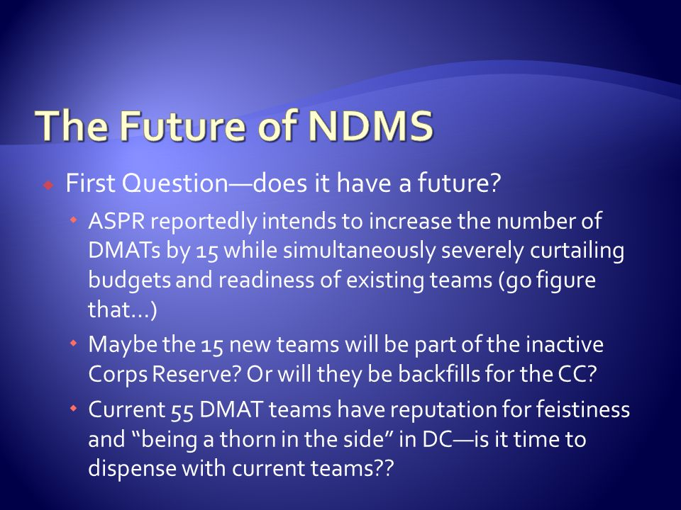 The Future of NDMS First Question—does it have a future