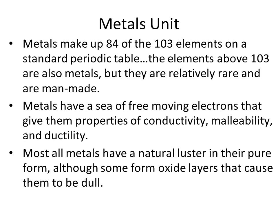 Metals Unit Metals Make Up 84 Of The 103 Elements On A Standard