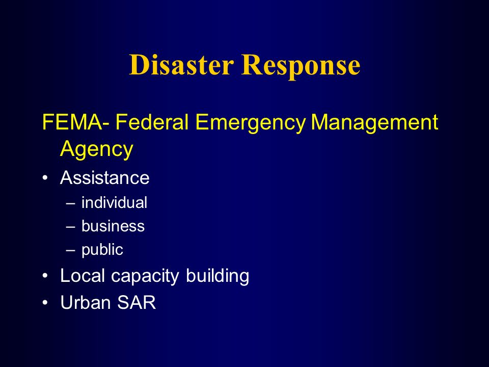 Disaster Response FEMA- Federal Emergency Management Agency Assistance