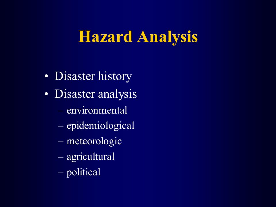 Hazard Analysis Disaster history Disaster analysis environmental