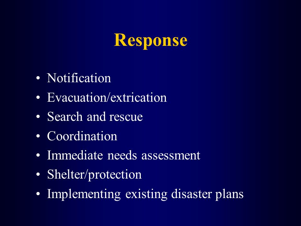 Response Notification Evacuation/extrication Search and rescue