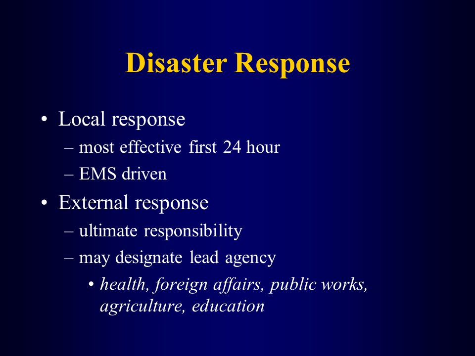 Disaster Response Local response External response