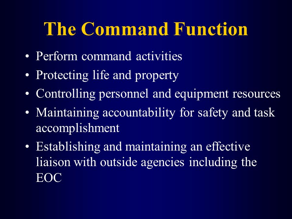 The Command Function Perform command activities