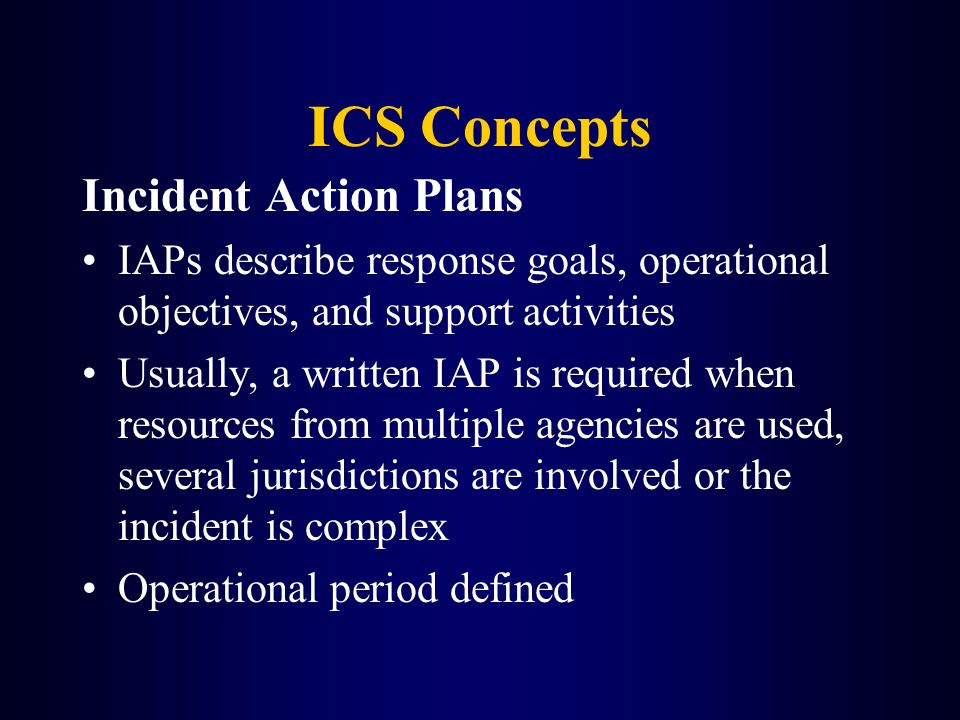 ICS Concepts Incident Action Plans