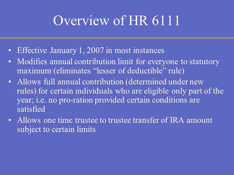 Overview of HR 6111 Effective January 1, 2007 in most instances
