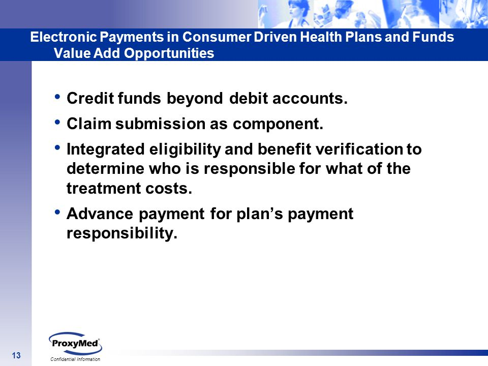 Credit funds beyond debit accounts. Claim submission as component.