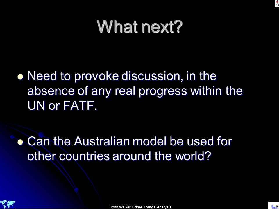 What next Need to provoke discussion, in the absence of any real progress within the UN or FATF.