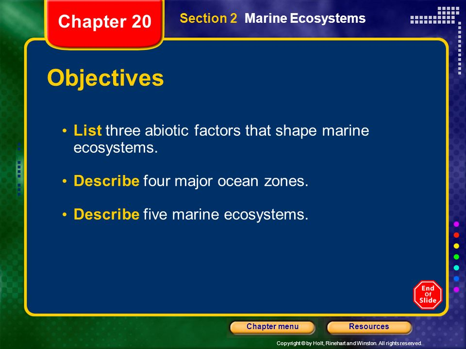 Chapter 20 Section 2 Marine Ecosystems. Objectives. List three abiotic factors that shape marine ecosystems.