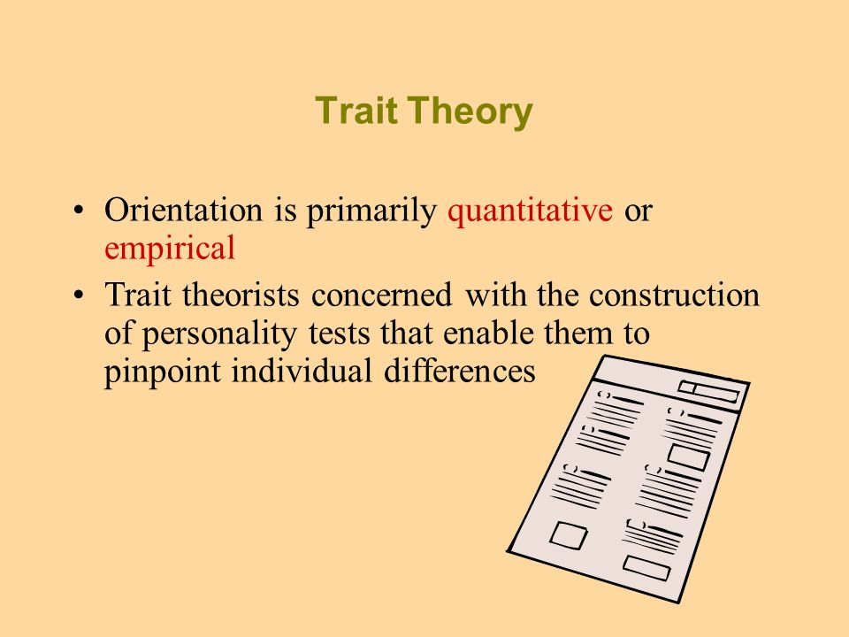 trait theorists are more concerned with
