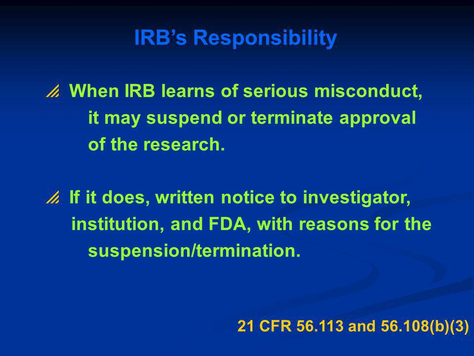 IRB's Responsibility When IRB learns of serious misconduct,