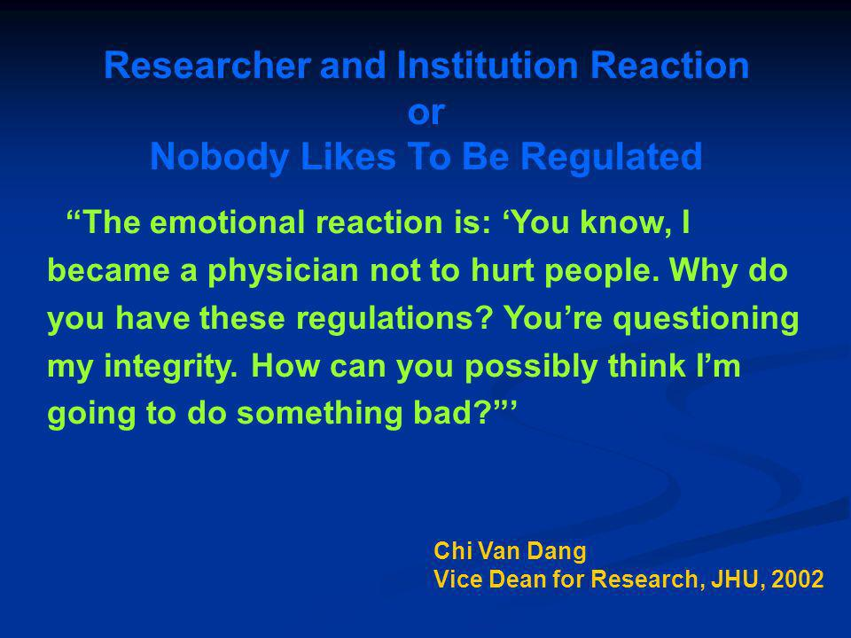 Researcher and Institution Reaction or Nobody Likes To Be Regulated