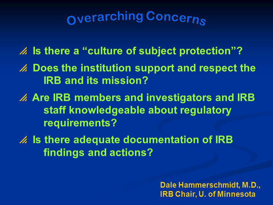 Overarching Concerns Is there a culture of subject protection