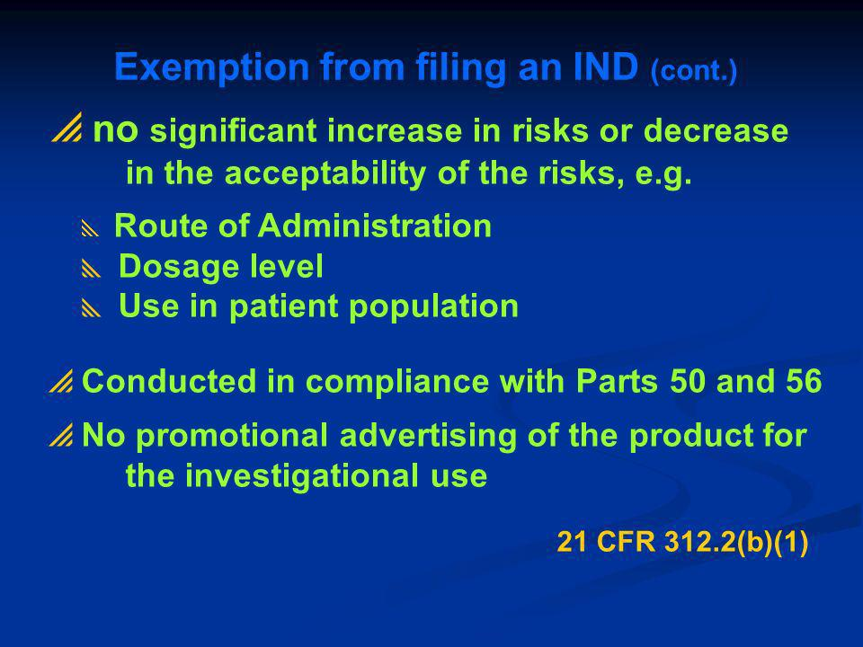 Exemption from filing an IND (cont.)