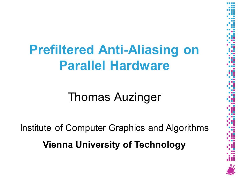 Prefiltered Anti-Aliasing on Parallel Hardware - ppt download