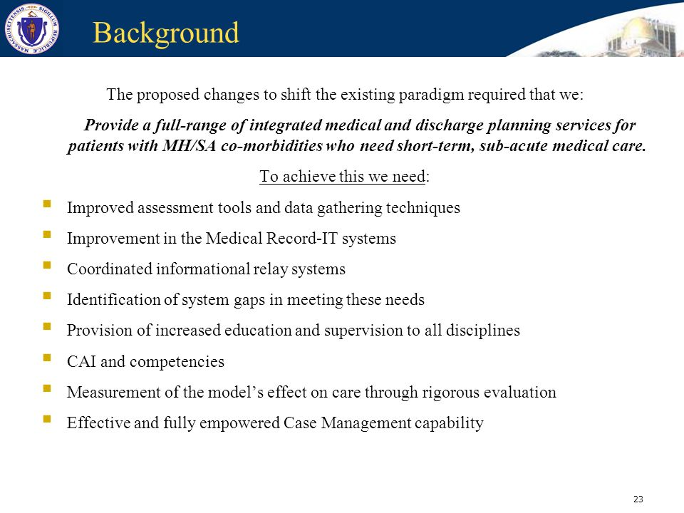 Background The proposed changes to shift the existing paradigm required that we: