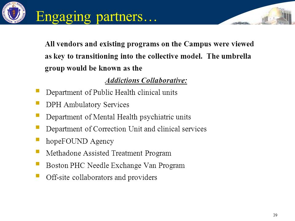 Engaging partners… All vendors and existing programs on the Campus were viewed. as key to transitioning into the collective model. The umbrella.