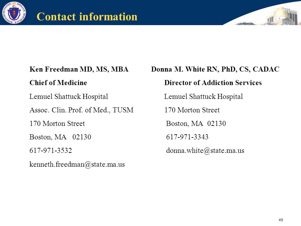 Contact information Ken Freedman MD, MS, MBA. Chief of Medicine. Lemuel Shattuck Hospital. Assoc. Clin. Prof. of Med., TUSM.