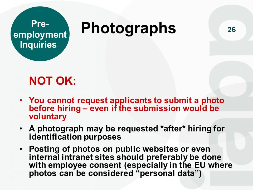 Photographs NOT OK: Pre- employment Inquiries