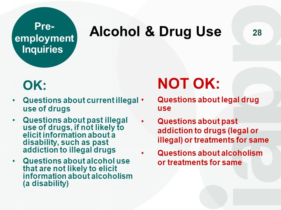 NOT OK: Alcohol & Drug Use OK: Pre- employment Inquiries
