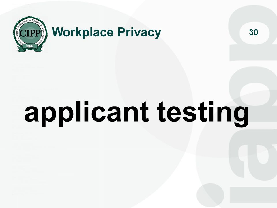 Workplace Privacy applicant testing