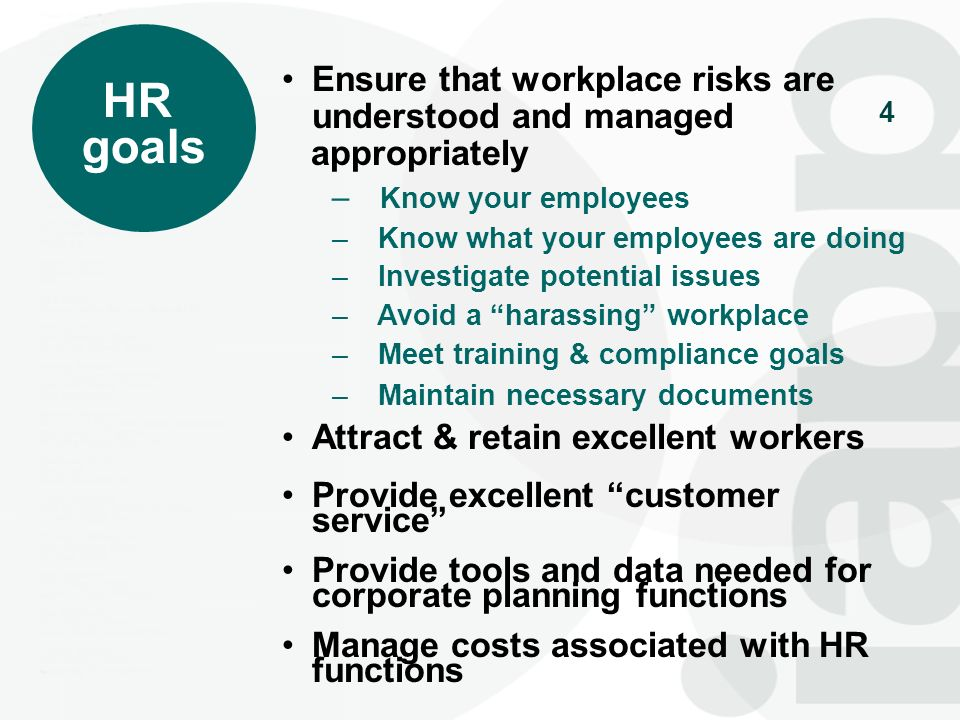 HR goals Ensure that workplace risks are understood and managed