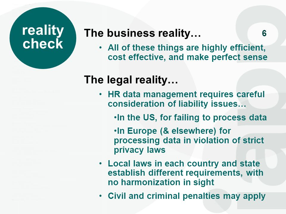 reality check The business reality… The legal reality…