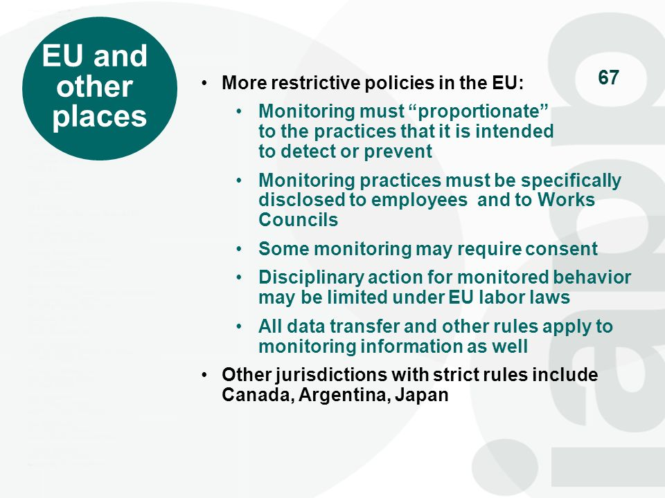 EU and other places More restrictive policies in the EU: