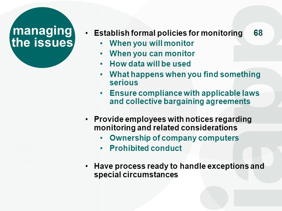 managing the issues Establish formal policies for monitoring
