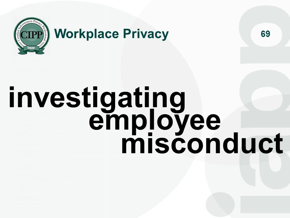 Workplace Privacy investigating employee misconduct
