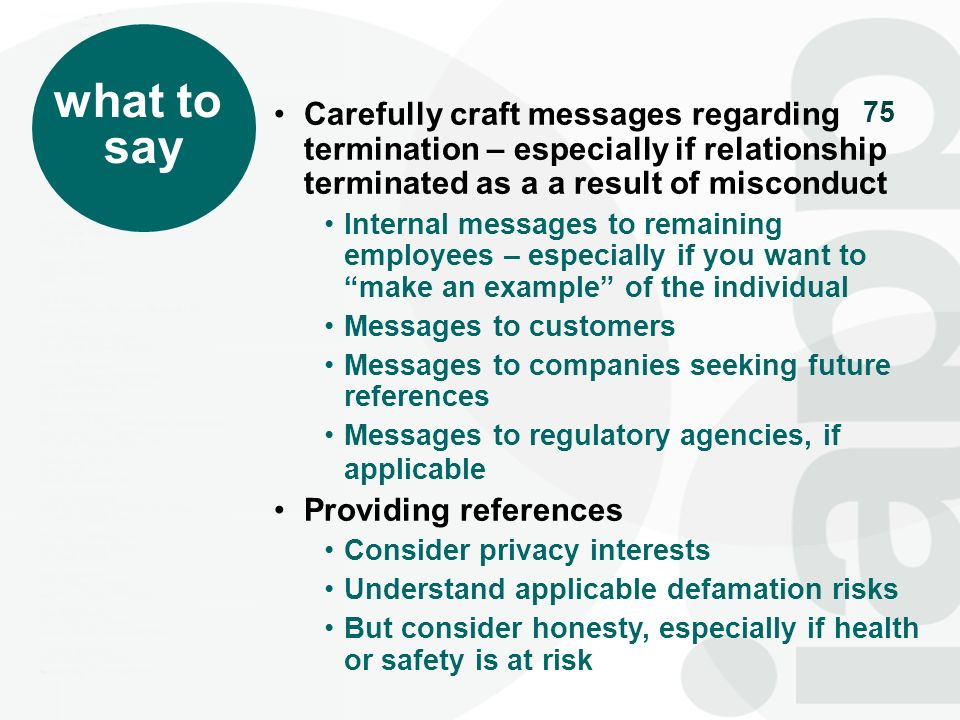 what to say. Carefully craft messages regarding termination – especially if relationship terminated as a a result of misconduct.