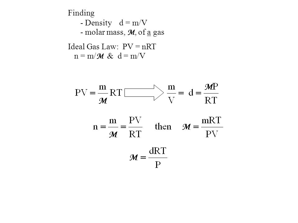 determining molar mass by ideal gas Ideal gas can be approximated well using the ideal gas law although it presents a 22% error, this can be attributed to the necessity of van der waals constants for a non ideal gas copyright © 2016 by the department of chemistry and biochemistry, the ohio state university 6.