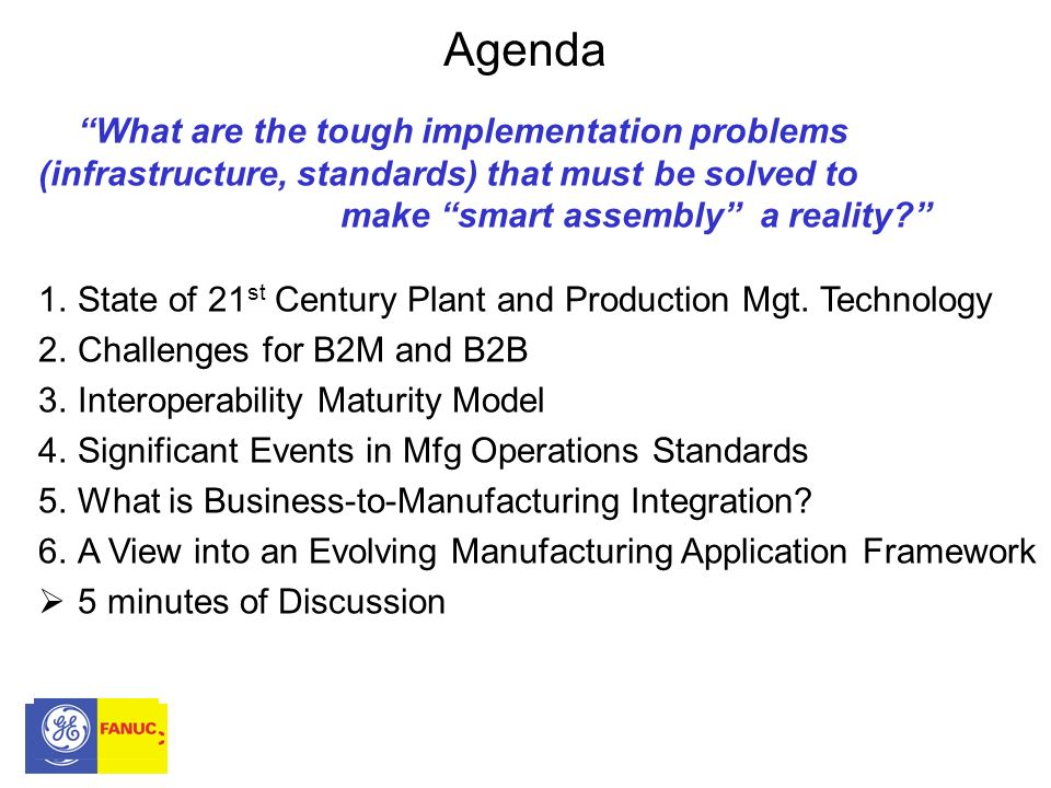 Agenda What are the tough implementation problems (infrastructure, standards) that must be solved to make smart assembly a reality