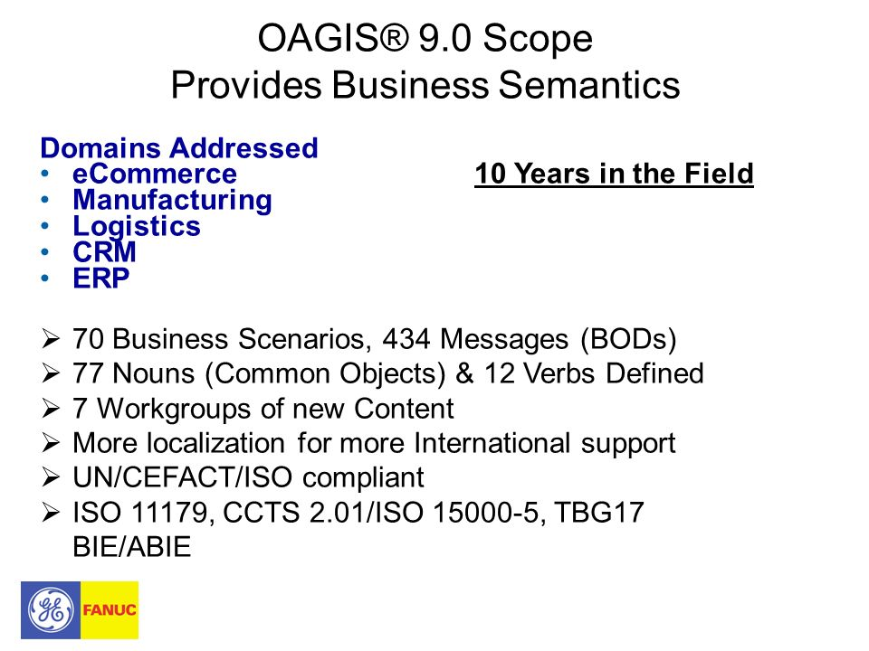 OAGIS® 9.0 Scope Provides Business Semantics