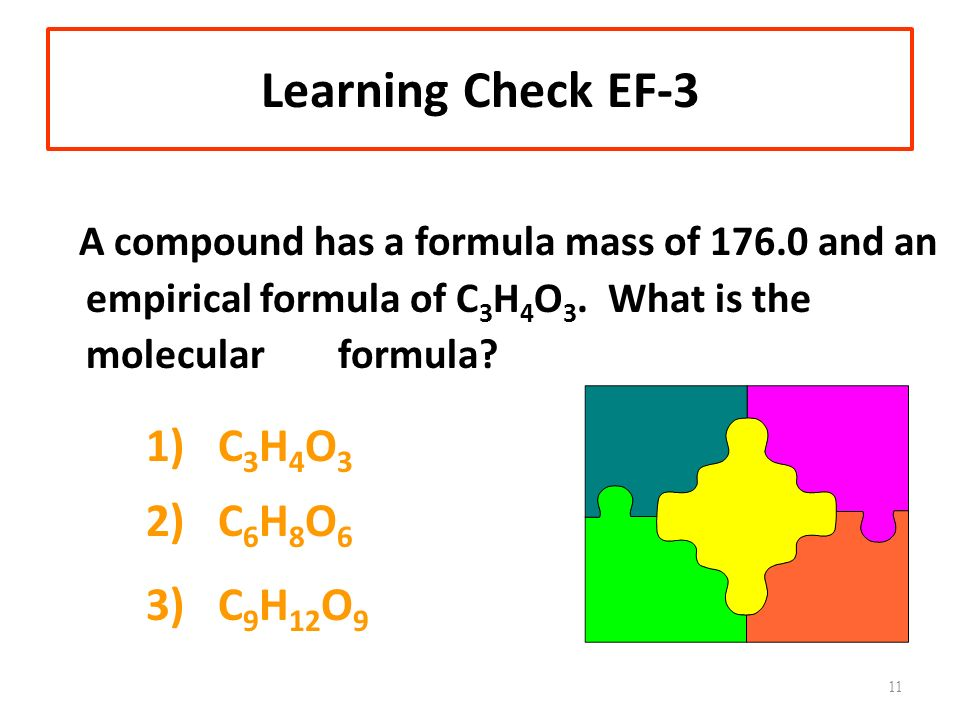 Learning Check EF-3 2) C6H8O6 3) C9H12O9