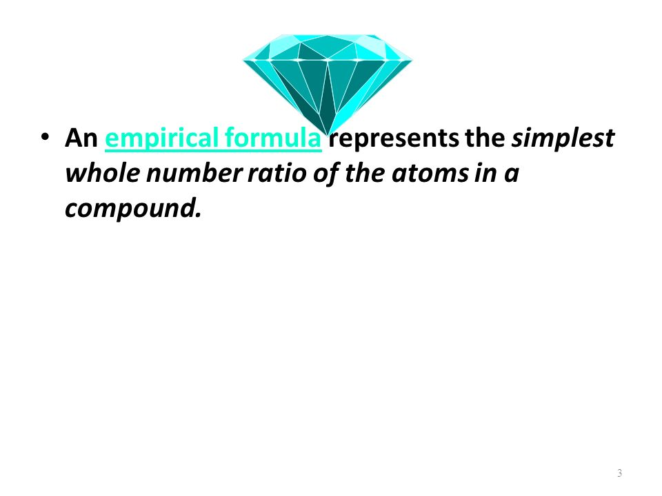 An empirical formula represents the simplest whole number ratio of the atoms in a compound.