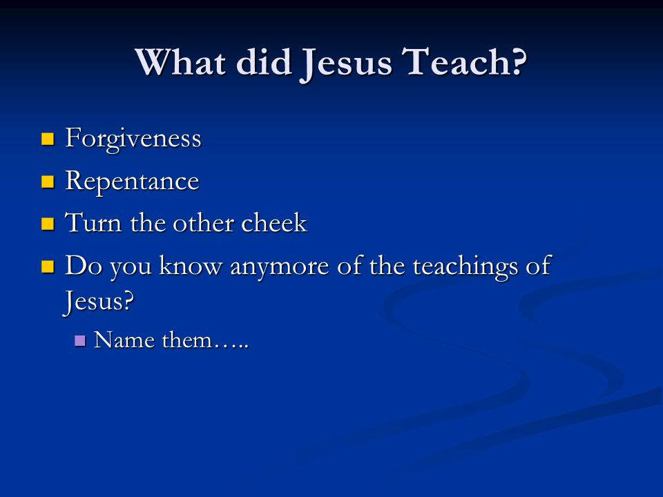 What did Jesus Teach Forgiveness Repentance Turn the other cheek