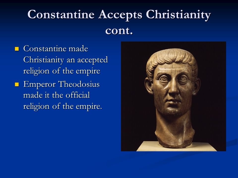 Constantine Accepts Christianity cont.