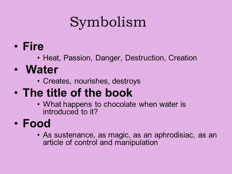 What does fire symbolize in like water for chocolate