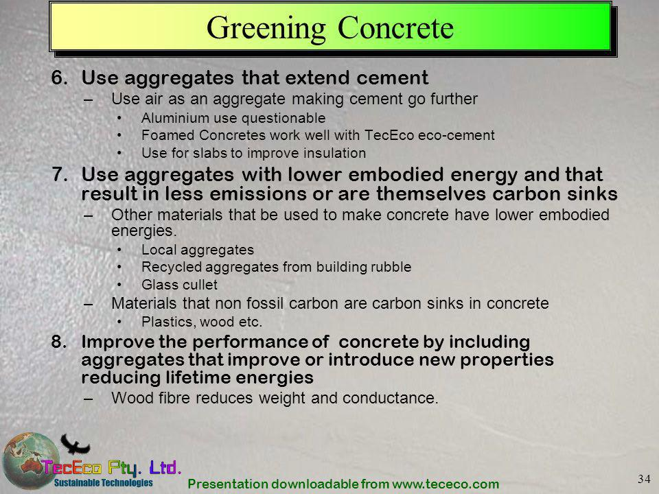 Greening Concrete Use aggregates that extend cement