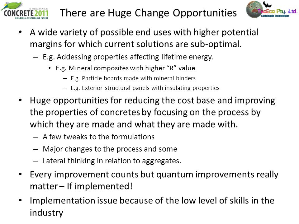 There are Huge Change Opportunities