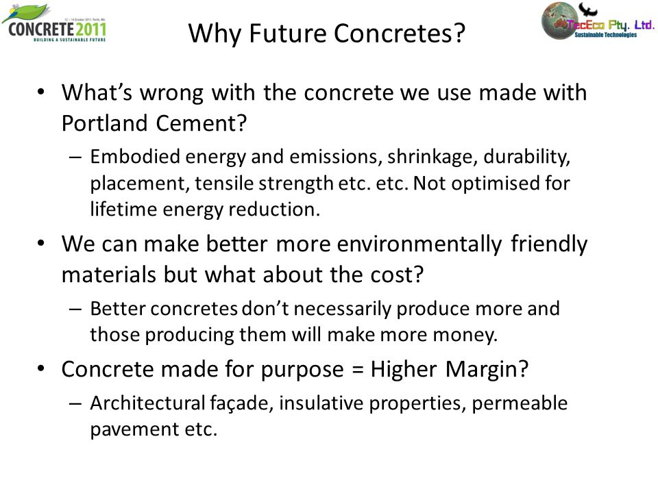 Why Future Concretes What's wrong with the concrete we use made with Portland Cement