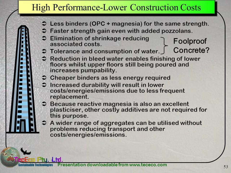 High Performance-Lower Construction Costs
