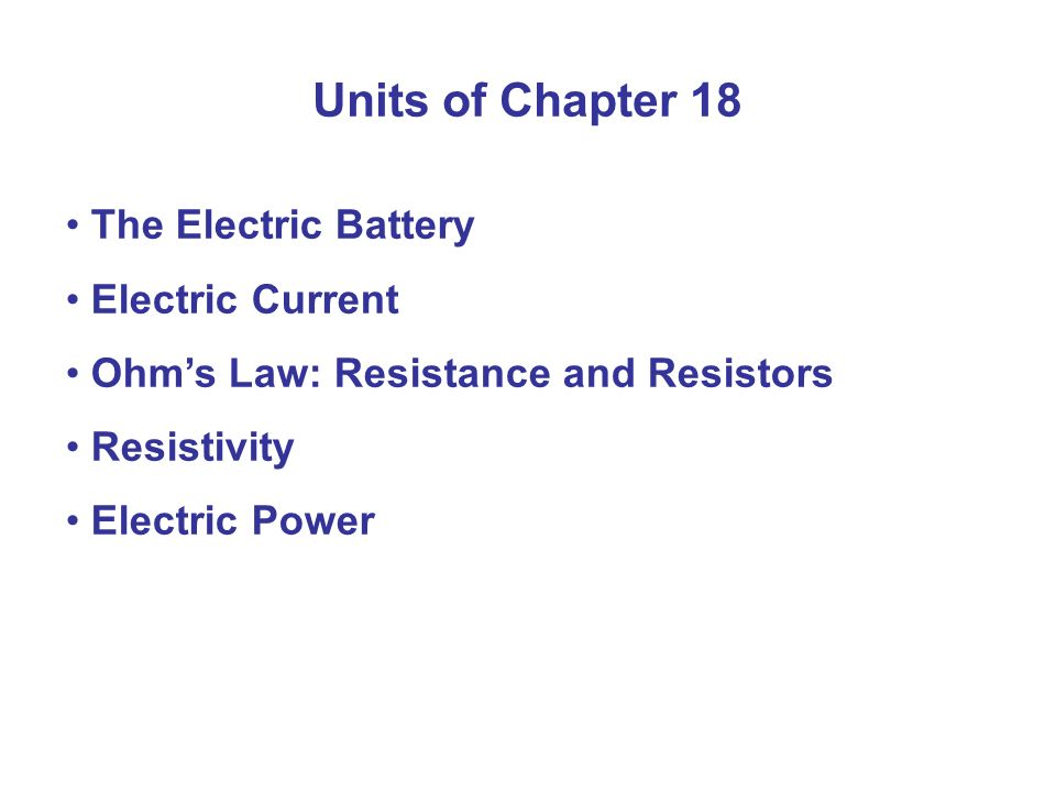 Units of Chapter 18 The Electric Battery Electric Current