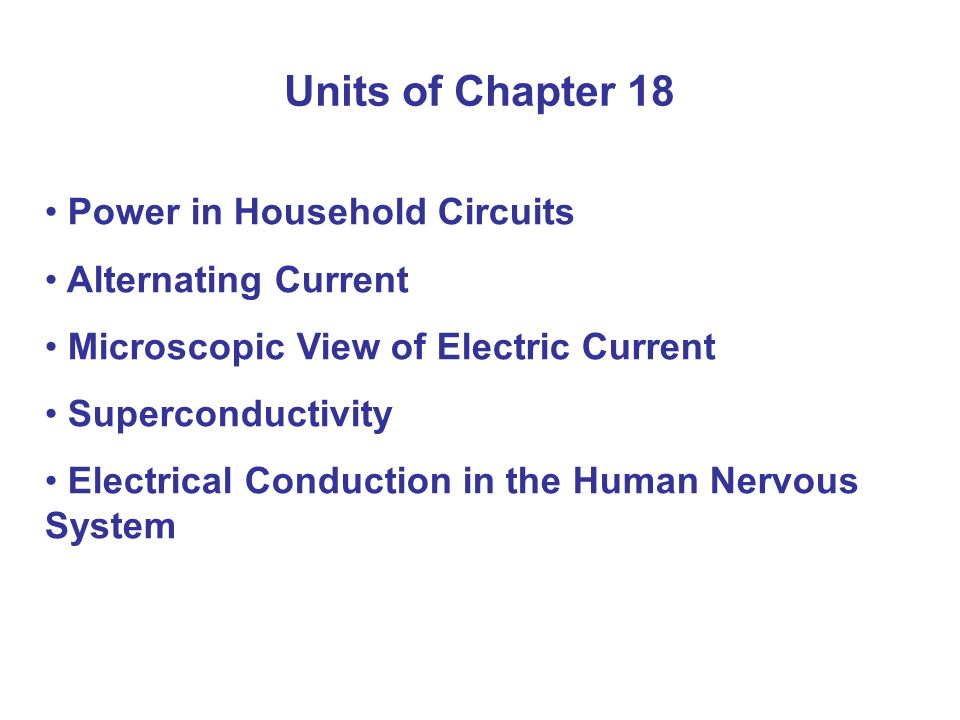 Units of Chapter 18 Power in Household Circuits Alternating Current