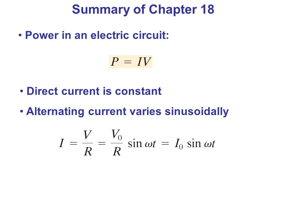 Summary of Chapter 18 Power in an electric circuit: