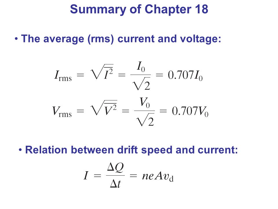 Summary of Chapter 18 The average (rms) current and voltage: