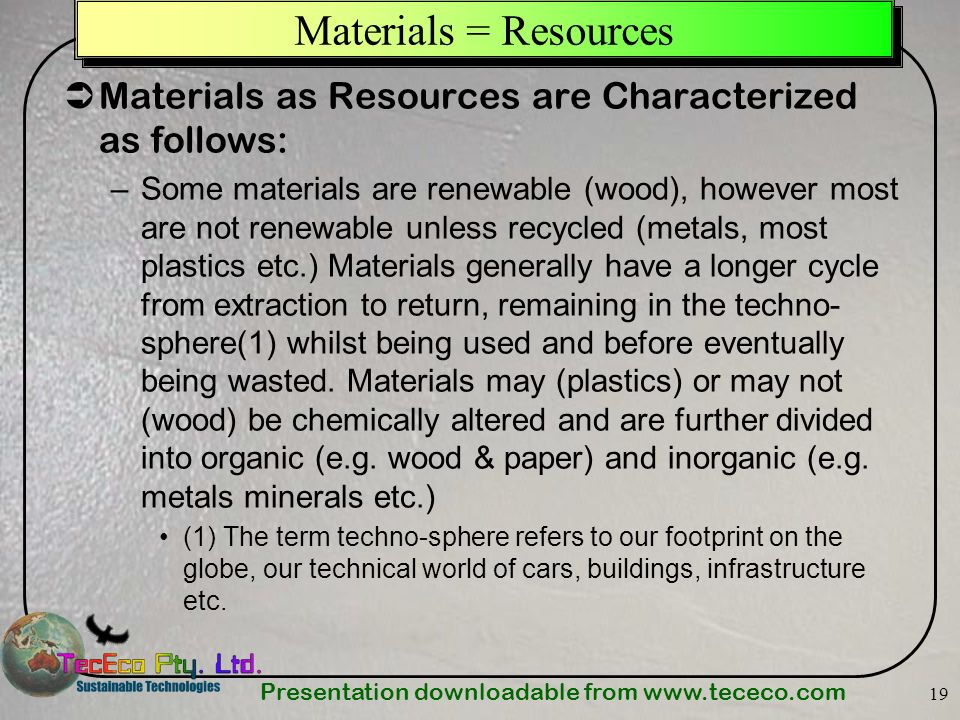 Materials = Resources Materials as Resources are Characterized as follows: