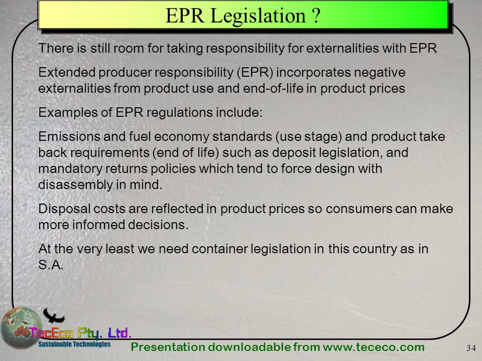 EPR Legislation There is still room for taking responsibility for externalities with EPR.