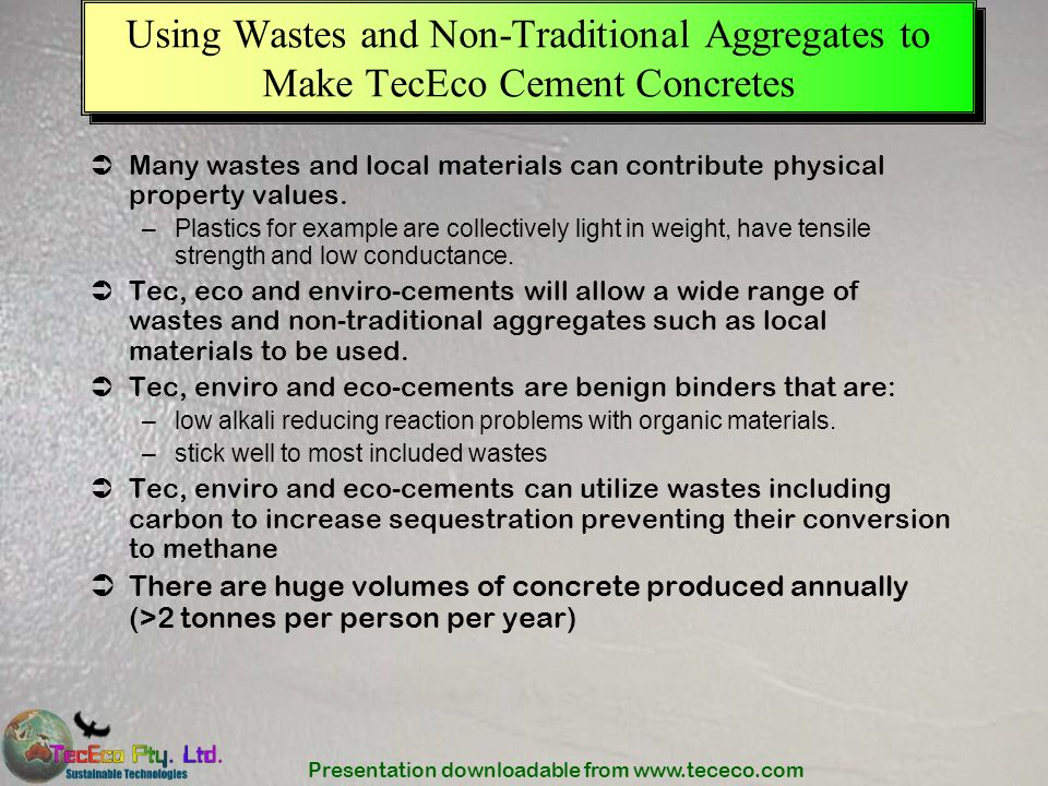 Using Wastes and Non-Traditional Aggregates to Make TecEco Cement Concretes