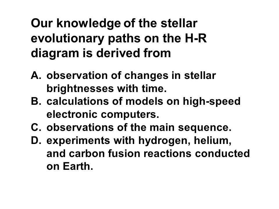 Chapter 20 stellar evolution ppt download observation of changes in stellar brightnesses with time calculations of models on high speed electronic computers observations of the main sequence ccuart Images